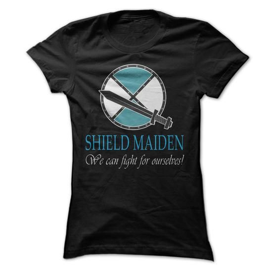 SHIELD MAIDEN - We can fight for ourselves #name #tshirts #SHIELD #gift #ideas #Popular #Everything #Videos #Shop #Animals #pets #Architecture #Art #Cars #motorcycles #Celebrities #DIY #crafts #Design #Education #Entertainment #Food #drink #Gardening #Geek #Hair #beauty #Health #fitness #History #Holidays #events #Home decor #Humor #Illustrations #posters #Kids #parenting #Men #Outdoors #Photography #Products #Quotes #Science #nature #Sports #Tattoos #Technology #Travel #Weddings #Women