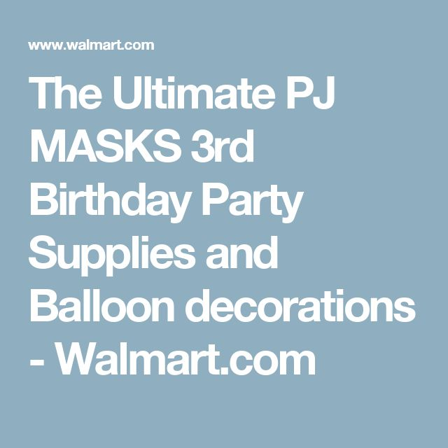 The Ultimate PJ MASKS 3rd Birthday Party Supplies and Balloon decorations - Walmart.com