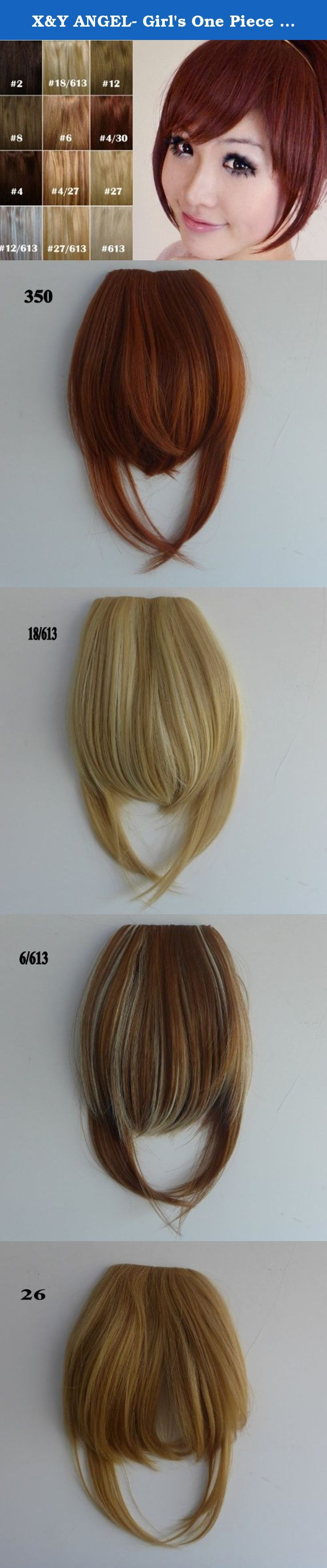 X&Y ANGEL- Girl's One Piece Hair Extensions Fashion Front Fringe Bangs/fringes Clip In On (#4/6 (dark brown)). Feature: . It should be fit on most people. The item is Easy to wash and wear ,care just using a little mild shampoo in cold water.