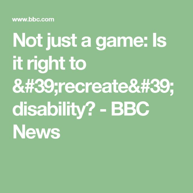 Not just a game: Is it right to 'recreate' disability? - BBC News