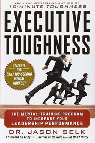 Executive Toughness: The Mental-Training Program to Increase Your Leadership Performance by Jason Selk http://www.amazon.com/dp/0071786783/ref=cm_sw_r_pi_dp_-PuIwb19M7T3P