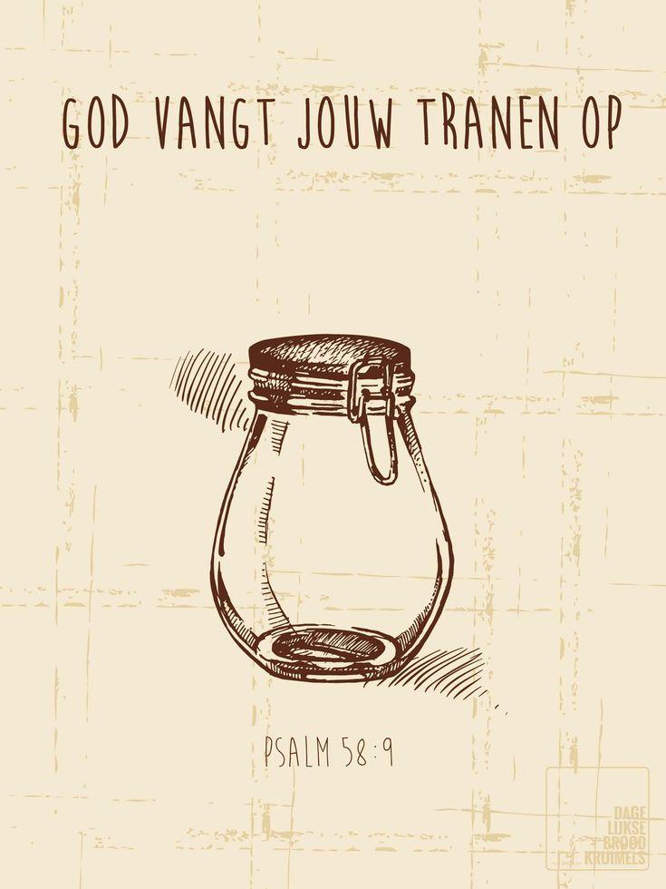God vangt jouw tranen op. Psalm 58:9