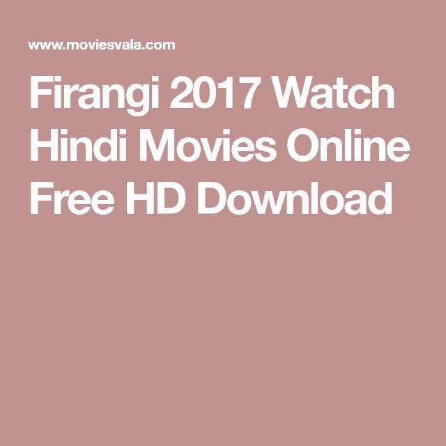 Firangi 2017 Watch Hindi Movies Online Free HD Download