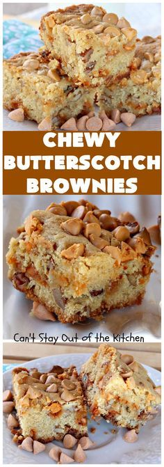 Chewy Butterscotch Brownies | Can't Stay Out of the Kitchen | #butterscotch love… – Fluffy Chocolate Cookies