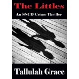 The Littles (An SSCD Crime Thriller) (Kindle Edition)By Tallulah Grace