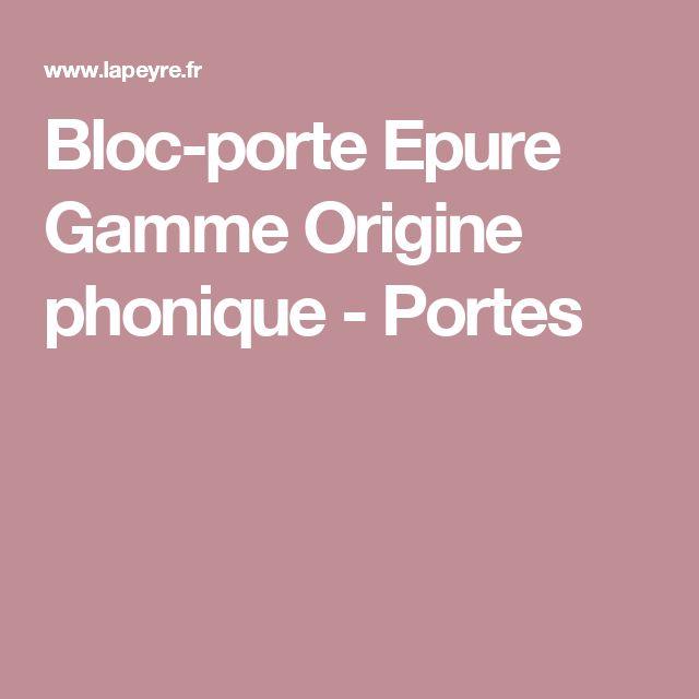 Bloc-porte Epure Gamme Origine phonique - Portes
