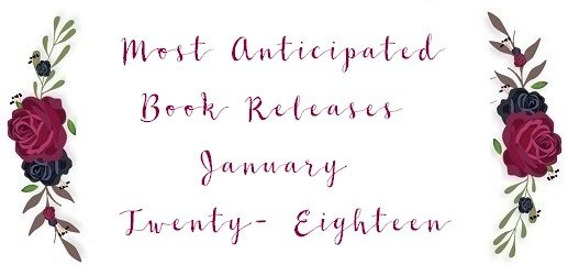 Most Anticipated Book Releases January 2018| Bookish Wanderess  Here's a list of some YA book releases of January 2018 that I'm highly anticipating.