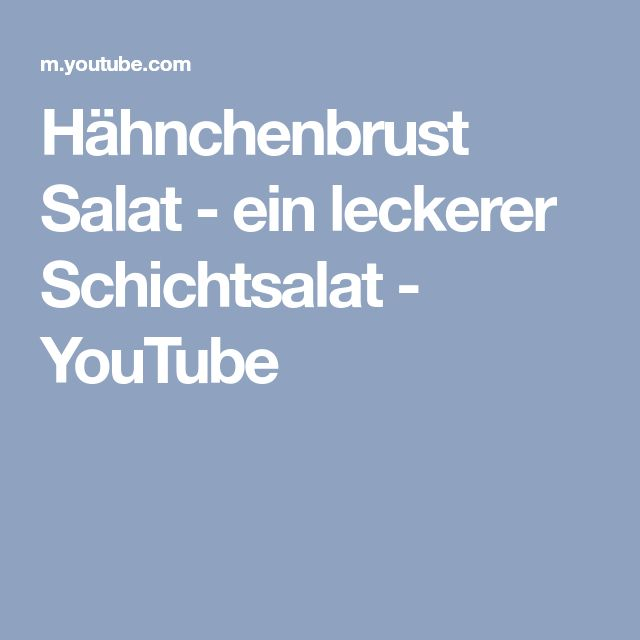 Hähnchenbrust Salat - ein leckerer Schichtsalat - YouTube
