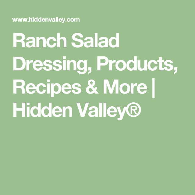 Ranch Salad Dressing, Products, Recipes & More | Hidden Valley®