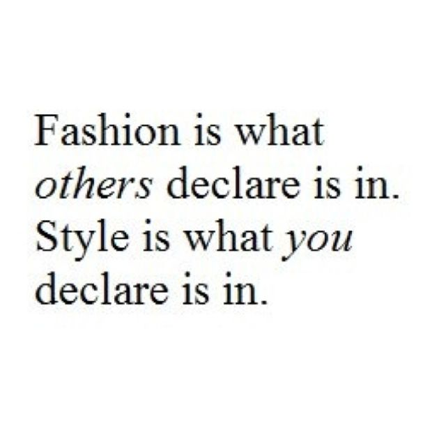 17 Best Fashion Style Quotes on Pinterest | Life motto, Style ...