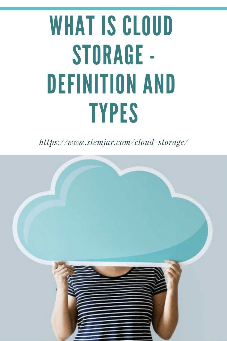 What Is Cloud Storage Definition And Types In 2020 Cloud Storage Cloud Services Clouds