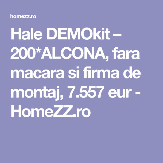 Hale DEMOkit – 200*ALCONA, fara macara si firma de montaj, 7.557 eur - HomeZZ.ro