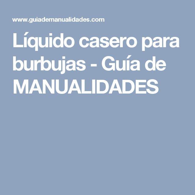 Líquido casero para burbujas - Guía de MANUALIDADES