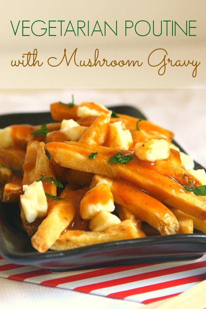 Vegetarian Poutine with Mushroom Gravy ~ via http://www.thetastybiteblog.com/2014/06/30/meatless-monday-vegetarian-poutine-with-mushroom-gravy/