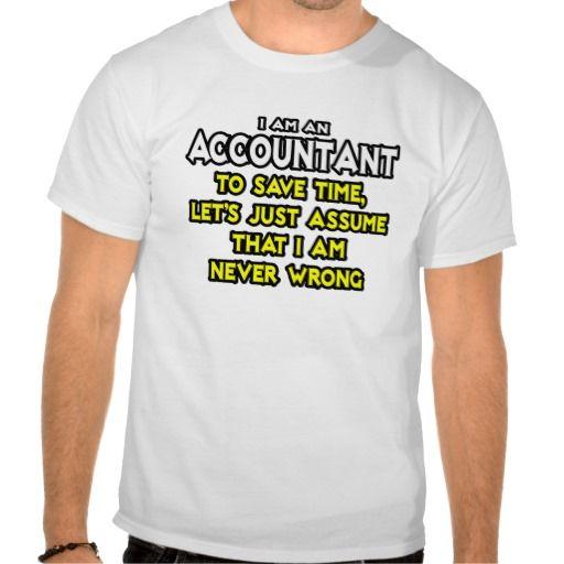 Assume I Am Never Wrong T-Shirt