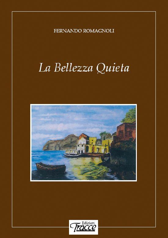 Fernando Romagnoli - La Bellezza Quieta