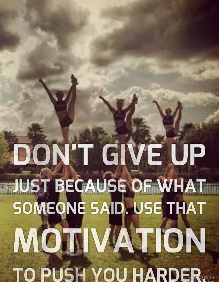 Don't give up just because of what someone said. Use that motivation to push you harder. #BeEpic