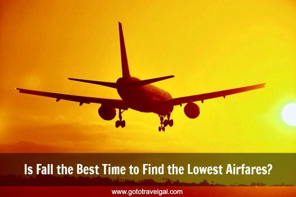 Is Fall the Best Time to Find the Lowest Airfares? via @GotoTravelGal