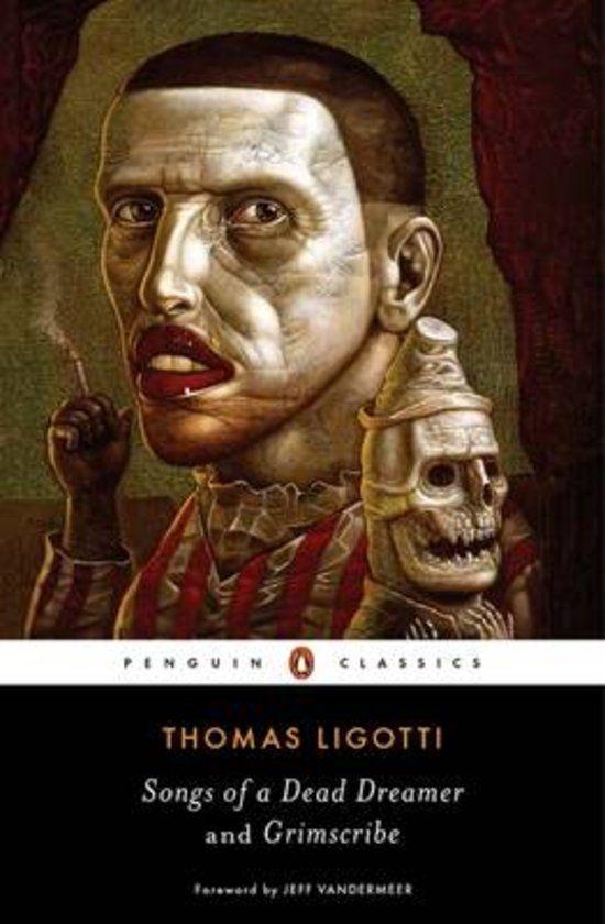 Niet zo bekend maar steengoed: Songs of a Dead Dreamer en Grimscribe van Thomas Ligotti,