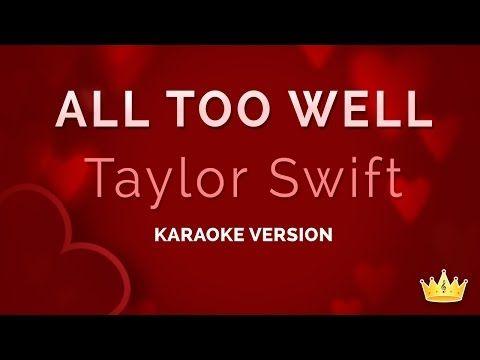 Taylor Swift All Too Well Karaoke Version Youtube Karaoke