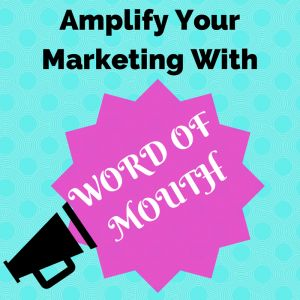 6 tips for word of mouth marketing