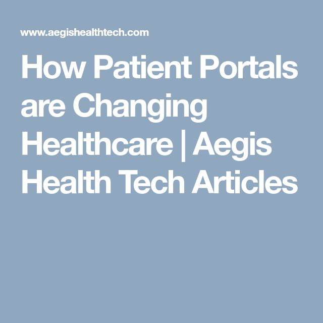 How Patient Portals are Changing Healthcare | Aegis Health Tech Articles