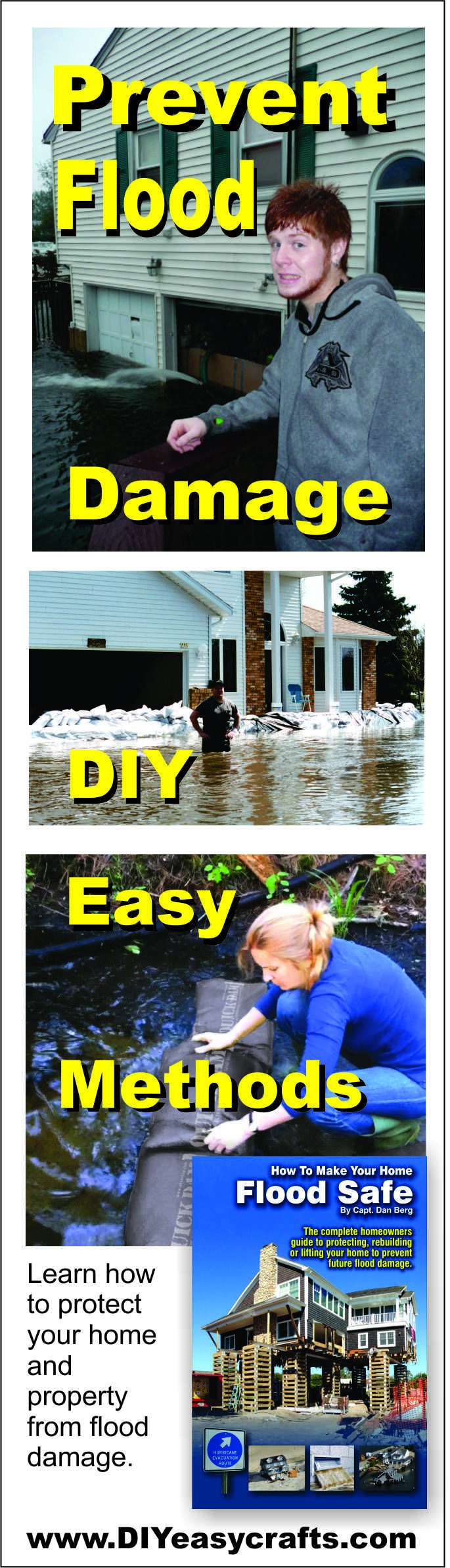 DIY Easy Methods to Protect Home and Property from Flood Damage. With a little advanced planning most homeowners can prevent flood damage to home and property with these easy DIY methods. http://www.diyeasycrafts.com/