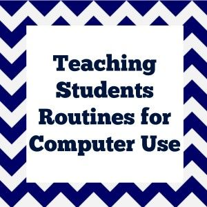 8 Tips for Strong Instructional Routines with Computers + Printable resources for setting up use policies
