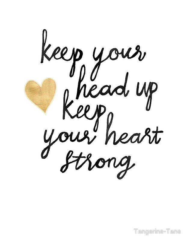 Keep Your Head Up | Poster - keep your heart strong poster
