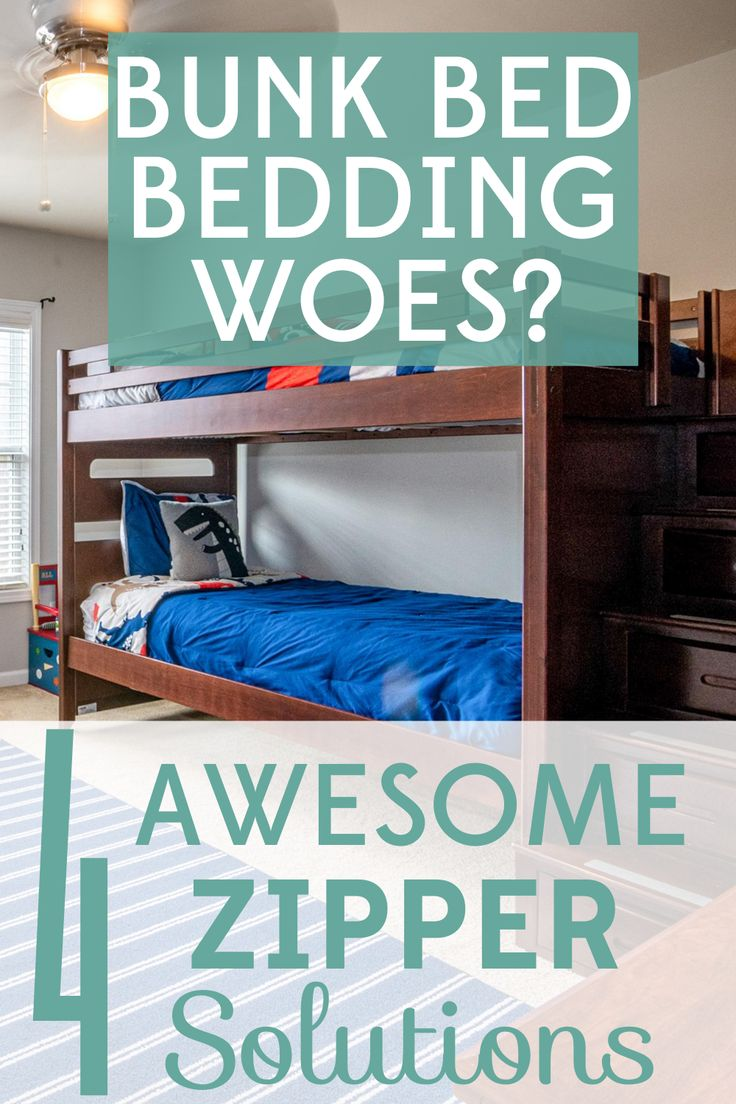 Bunk Bed Bedding Woes 4 Awesome Zipper Solutions in 2020