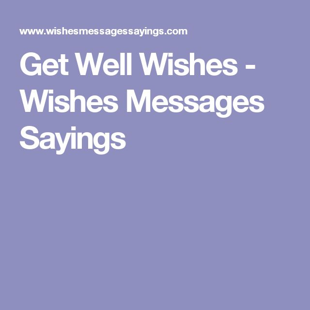 Get Well Wishes Wishes Messages Sayings Care Cards