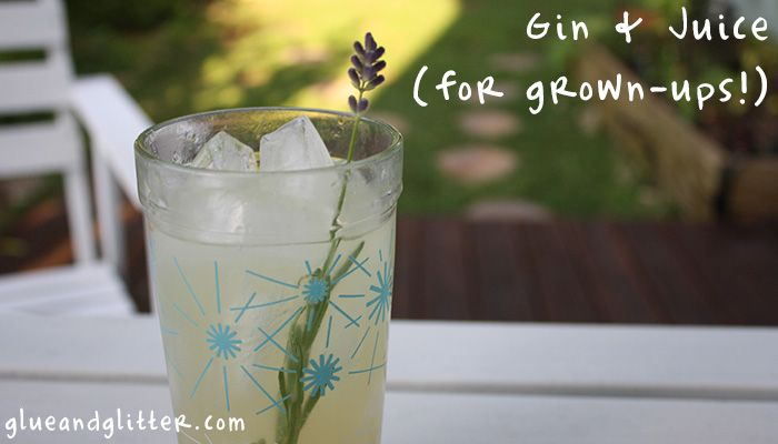 Gin and Juice for Grown-Ups: Friday Cocktail via glueandglitter.com