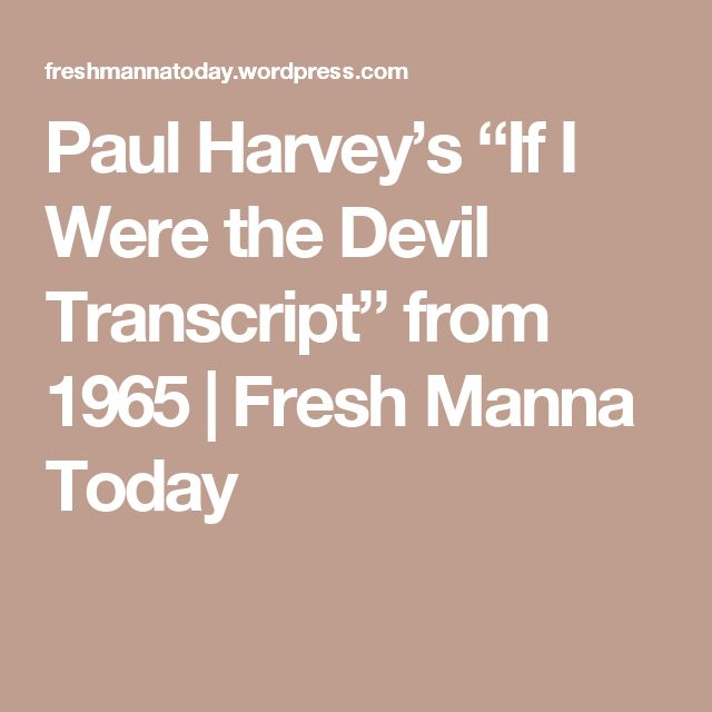 """Paul Harvey's """"If I Were the Devil Transcript"""" from 1965 