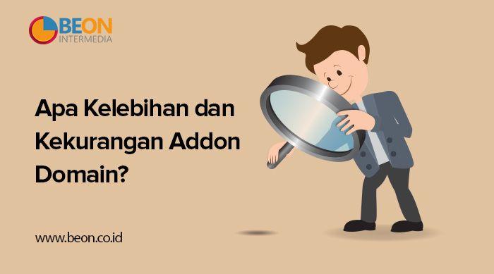 Apa Kelebihan dan Kekurangan Addon Domain?