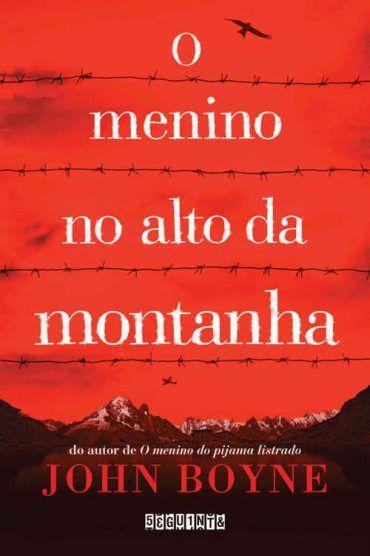 Baixar Livro O Menino no Alto da Montanha - John Boyne em PDF, ePub e Mobi ou ler online