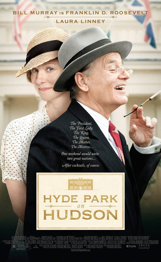 "Hyde Park on Hudson (2012) The story of the love affair between FDR and his distant cousin Margaret ""Daisy"" Suckley, centered around the weekend in 1939 when the King and Queen of the United Kingdom visited upstate New York. Bill Murray, Laura Linney, Olivia Williams...to see bio"