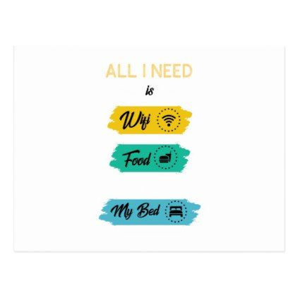 All I Need Is Wifi Food & My Bed Funny Postcard - birthday cards invitations party diy personalize customize celebration