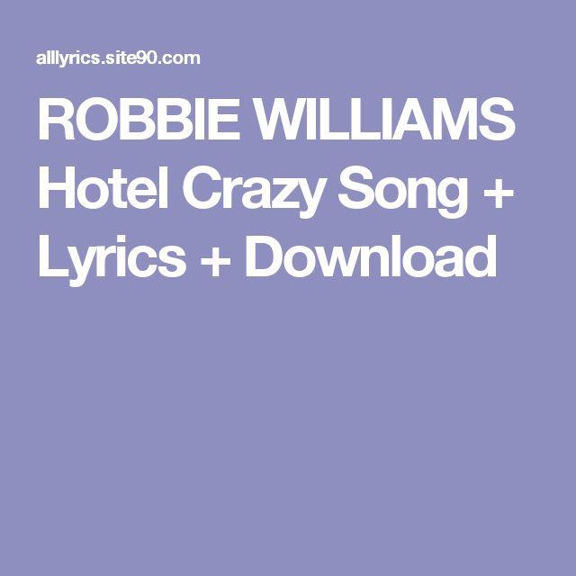 ROBBIE WILLIAMS Hotel Crazy Song + Lyrics + Download