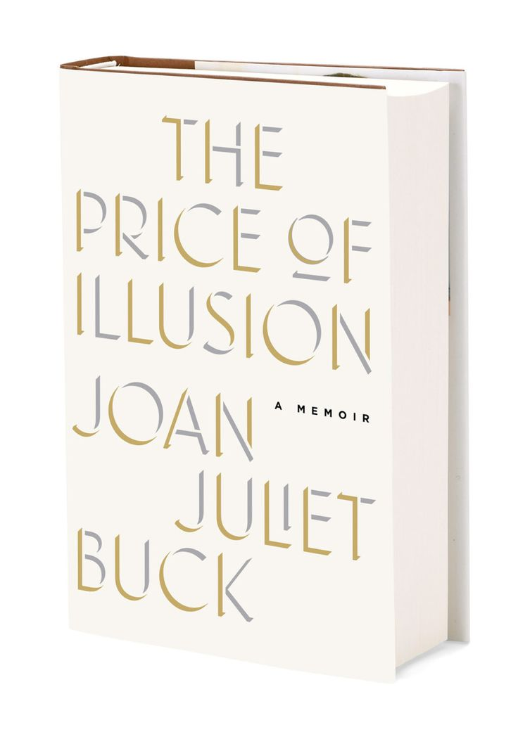 Like a tin of caviar or a strand of heirloom pearls, Joan Juliet Buck's memoir, The Price of Illusion, satisfies the appetite for luxury. The former Vogue Paris editor is an American who spoke fluent French by age 4. Her father, Jules, was a savvy movie producer who brought Peter O'Toole the starring role in Lawrence of Arabia. Her mother, Joyce, was a starlet who dazzled all she met with her beauty and style.