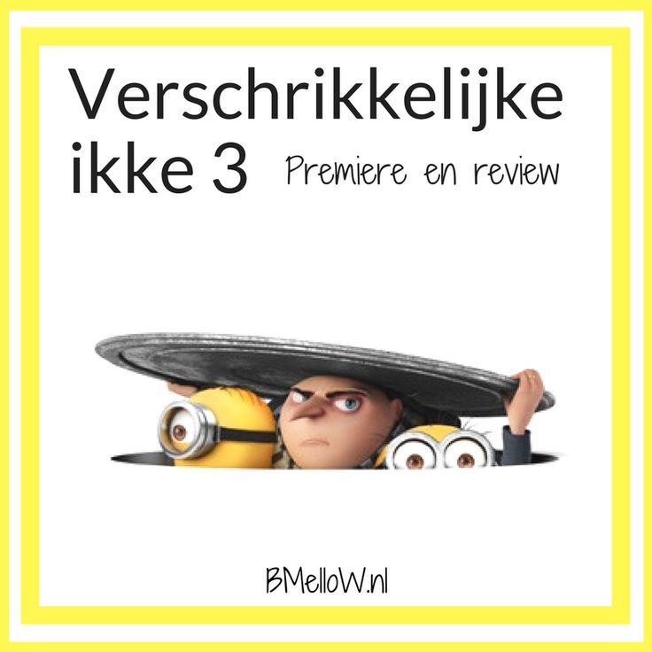 Verschrikkelijke ikke 3. Première & review..BMelloW.nl
