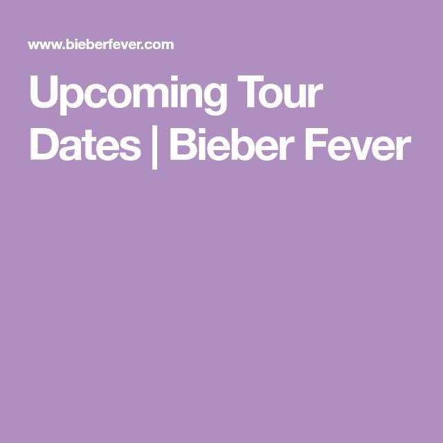 Upcoming Tour Dates | Bieber Fever