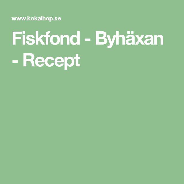 Fiskfond - Byhäxan - Recept