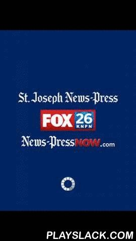 Newspressnow.com  Android App - playslack.com , News-Press NOW Mobile, combining the resources of the St. Joseph News-Press and FOX 26 KNPN, is your local breaking news and weather source for the Midland Empire. Our Storm Tracker 26 technology will warn you when severe weather is headed your way. Also, receive updates on current conditions and daily forecasts.News-Press NOW Mobile keeps you informed of breaking news, top stories, videos, severe weather, and more.