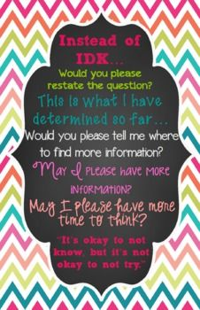 """""""Instead of IDK"""" Poster - what kids should be saying instead of """"I don't know"""" - Free I love this! Thus is one of my class mottos"""