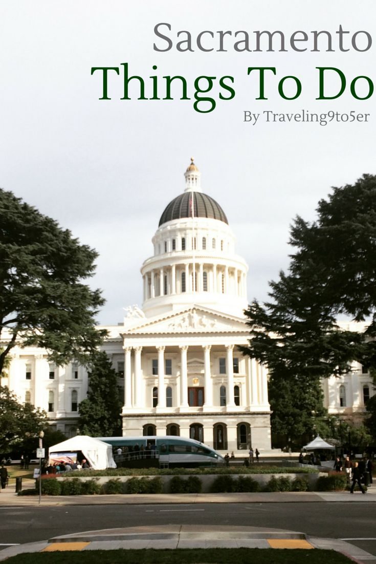 The best things to do in Sacramento, California. Things to do, places to eat, drink and relax. The California Capital city is not to be missed.