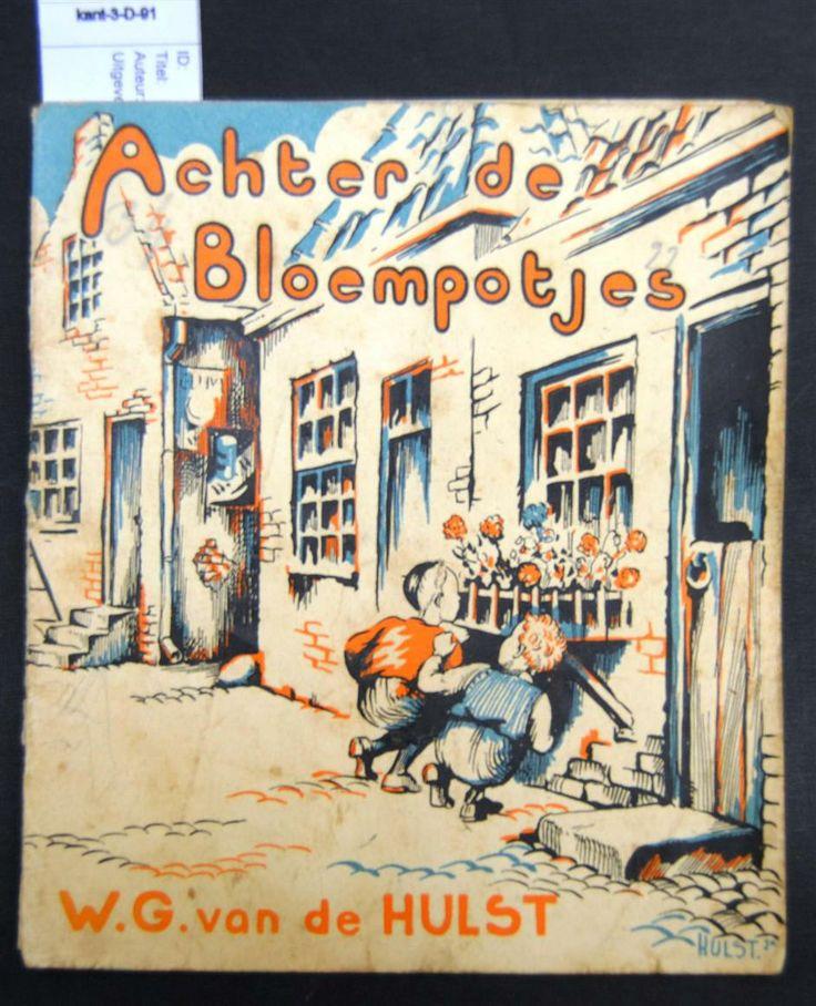 Achter de bloempotjes. door W.G. van de Hulst.