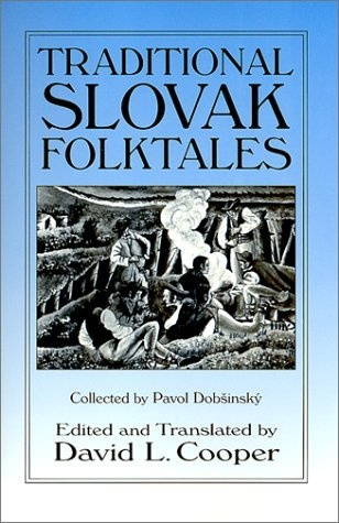 Traditional Slovak Folktales (Folklore and Folk Cultures of Eastern Europe) by David Cooper, http://www.amazon.com/dp/0765607190/ref=cm_sw_r_pi_dp_v9wKpb0ED8NDQ