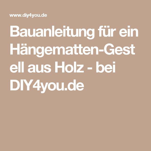 Bauanleitung für ein Hängematten-Gestell aus Holz - bei DIY4you.de
