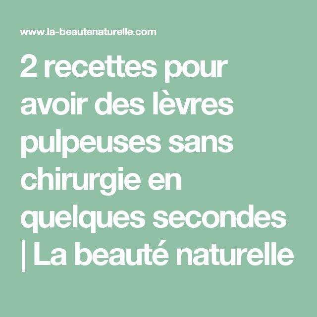 2 recettes pour avoir des lèvres pulpeuses sans chirurgie en quelques secondes | La beauté naturelle