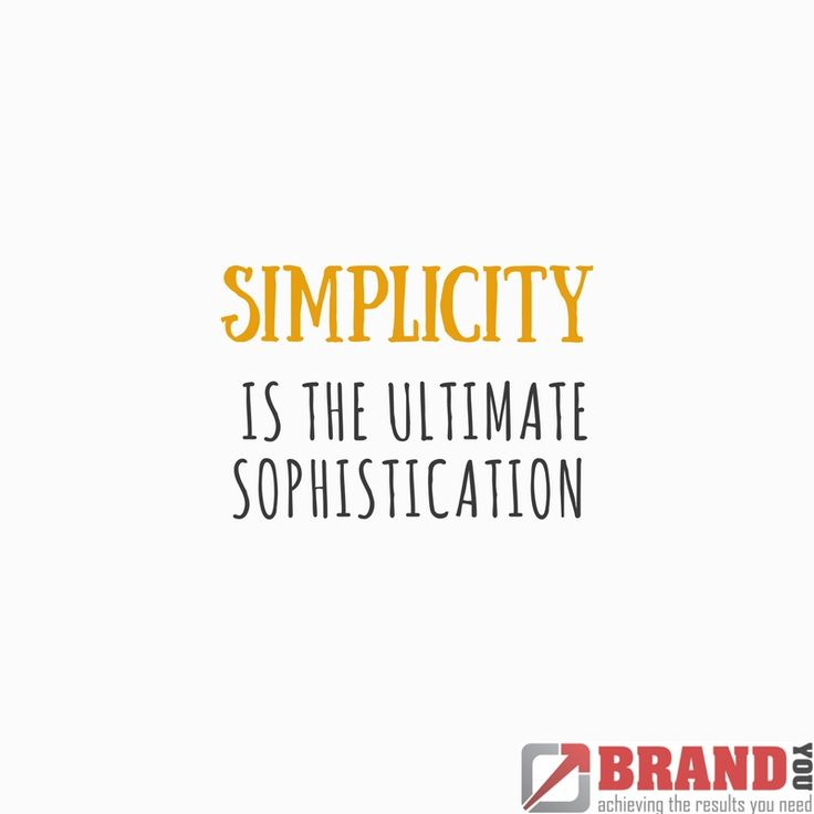 Simplicity is the ultimate sophistication.    https://brandyou.ie/